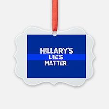 HILLARYS LIES MATTER Ornament