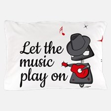 Let the music play on Pillow Case