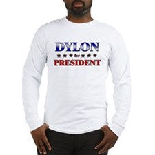 DYLON for president Long Sleeve T-Shirt