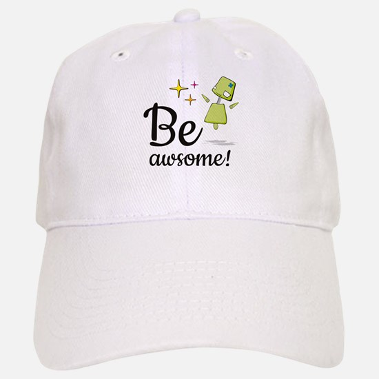 Be Awsome! Baseball Baseball Baseball Cap