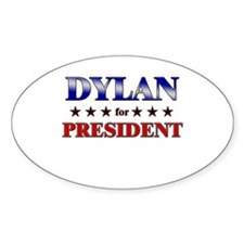 DYLAN for president Oval Decal