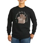 I'd Rather Be on the Couch! Long Sleeve Dark T