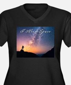 I need space Plus Size T-Shirt