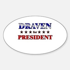 DRAVEN for president Oval Decal