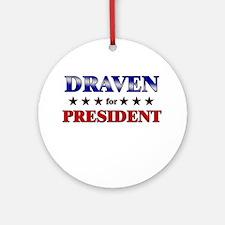 DRAVEN for president Ornament (Round)