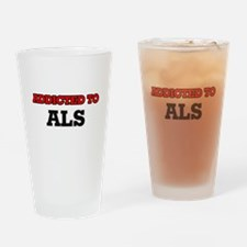 Addicted to Als Drinking Glass