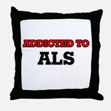 Addicted to Als Throw Pillow