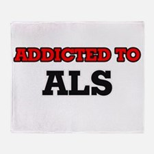 Addicted to Als Throw Blanket