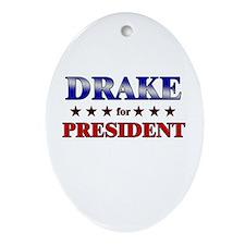 DRAKE for president Oval Ornament
