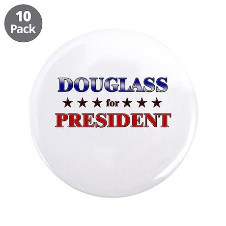 "DOUGLASS for president 3.5"" Button (10 pack)"