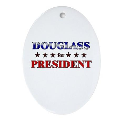 DOUGLASS for president Oval Ornament