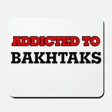 Addicted to Bakhtaks Mousepad