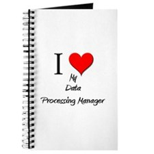 I Love My Data Processing Manager Journal