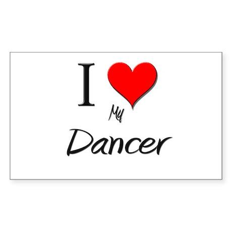 I Love My Dancer Rectangle Sticker