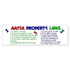 Akita Property Laws 2 Bumper Bumper Sticker