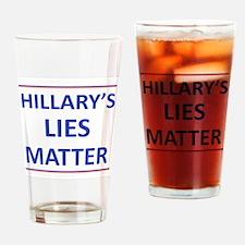 Hillarys Lies Matter Drinking Glass