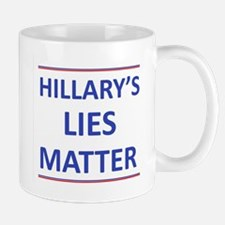 Hillarys Lies Matter Mugs