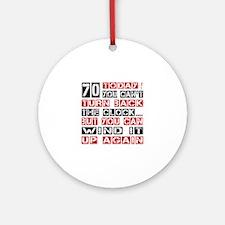70 Turn Back Birthday Designs Round Ornament