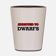 Addicted to Dwarfs Shot Glass