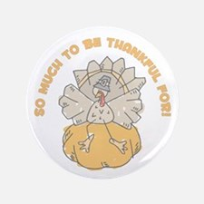 "SO MUCH TO BE THANKFUL FOR! 3.5"" Button (100 pack)"