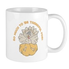 SO MUCH TO BE THANKFUL FOR! Mug