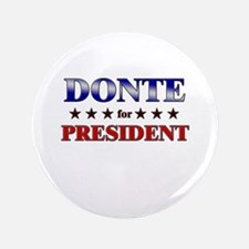 "DONTE for president 3.5"" Button"
