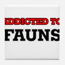 Addicted to Fauns Tile Coaster
