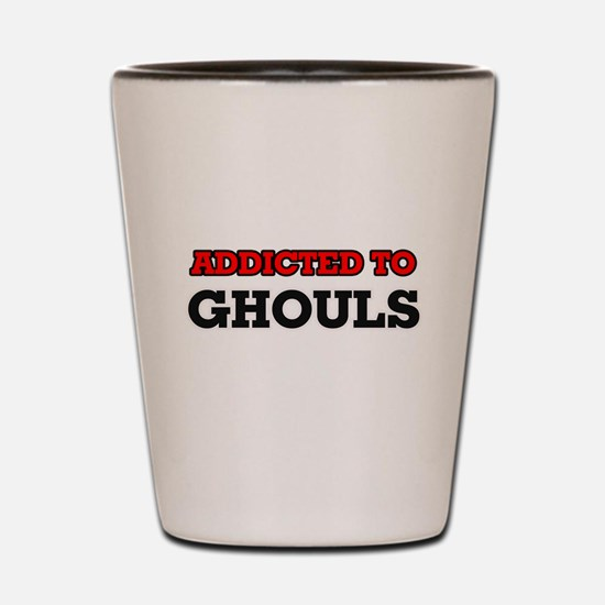 Addicted to Ghouls Shot Glass