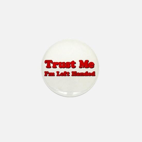 Trust Me I'm Left Handed Mini Button