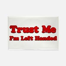 Trust Me I'm Left Handed Rectangle Magnet