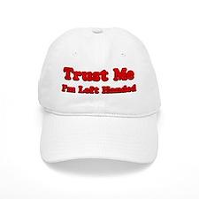 Trust Me I'm Left Handed Baseball Cap