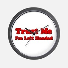 Trust Me I'm Left Handed Wall Clock