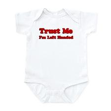 Trust Me I'm Left Handed Infant Bodysuit
