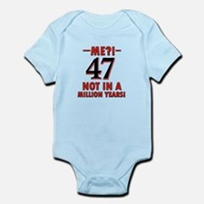 47 Not in A Million Years Infant Bodysuit