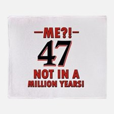 47 Not in A Million Years Throw Blanket