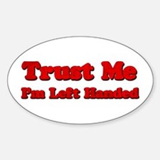 Trust Me I'm Left Handed Oval Decal