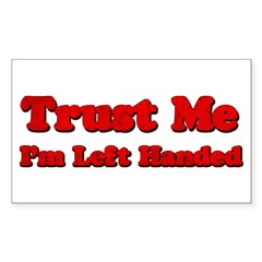 Trust Me I'm Left Handed Rectangle Decal