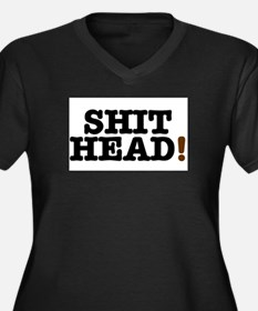 SHIT HEAD! Plus Size T-Shirt