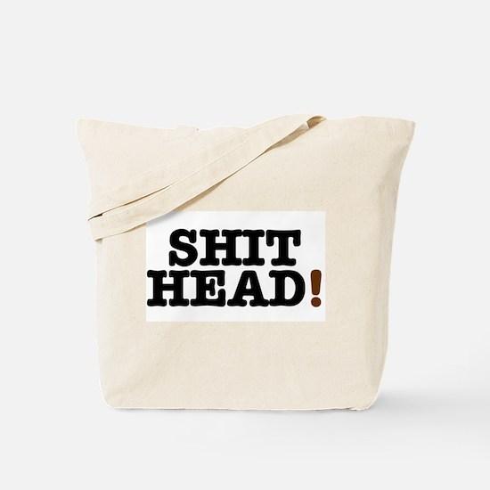 SHIT HEAD! Tote Bag