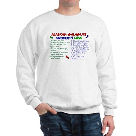Alaskan Malamute Property Laws 2 Sweatshirt