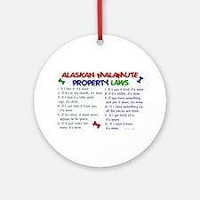 Alaskan Malamute Property Laws 2 Ornament (Round)