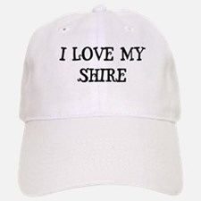 I Love My Shire Baseball Baseball Cap