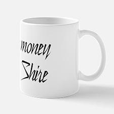 Money or Shire Mug