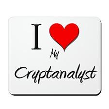 I Love My Cryptanalyst Mousepad