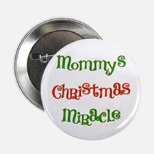 """Mommy's Christmas Miracle 2.25"""" Button"""