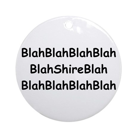 Nothing But Shire Ornament (Round)