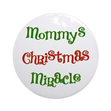 Mommy's Christmas Miracle Ornament (Round)