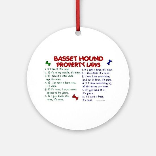 Basset Hound Property Laws 2 Ornament (Round)