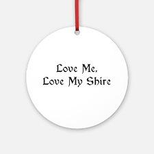 Love My Shire Ornament (Round)