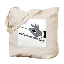 Lead And They Shall Follow Tote Bag
